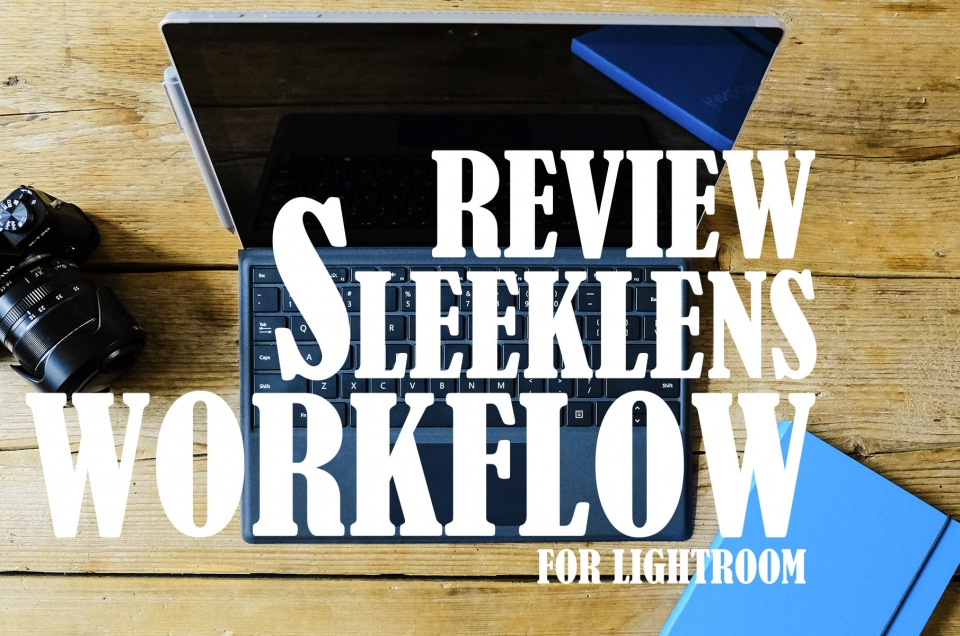 Review of the Sleeklens workflow for Lightroom